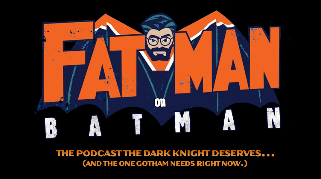 Kevin Smith Fatman on Batman podcast